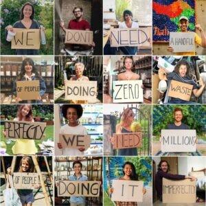 """""""Nós não precisamos de poucas pessoas fazendo o lixo zero perfeitamente. Precisamos de milhões de pessoas fazendo imperfeitamente""""."""